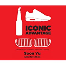 Iconic Advantage: Don't Chase the New, Innovate the Old