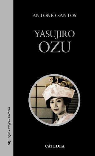 Yasujiro Ozu (Signo E Imagen - Signo E Imagen. Cineastas) por Antonio Santos