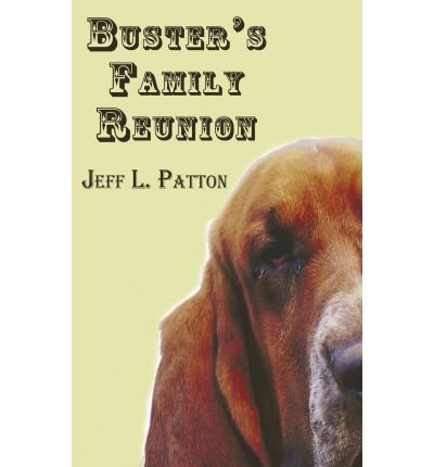 [ [ BUSTER'S FAMILY REUNION BY(PATTON, JEFF L )](AUTHOR)[PAPERBACK]
