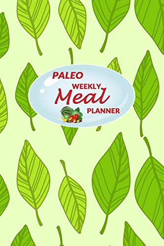 Paleo Weekly Meal Planner: 52 Weeks of Food Menu Prep with Grocery Shopping List, Recipe pages Notebook Size 6x9 in | Light Green Leaves Print