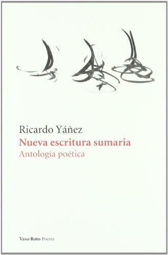 Nueva Escritura Sumaria (Poesia (vaso Roto)) por Ricardo Yañez