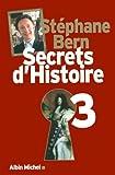 Secrets d'Histoire - Tome 3 de Stéphane Bern (3 octobre 2012) Relié