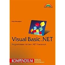 Visual Basic.NET - Kompendium . Programmieren mit dem .NET-Framework (Kompendium / Handbuch)