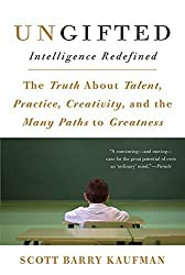 Ungifted: Intelligence Redefined by Kaufman, Scott Barry (2015) Paperback