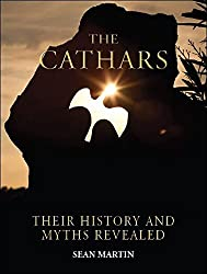 The Cathars: Their History and Myths Revealed