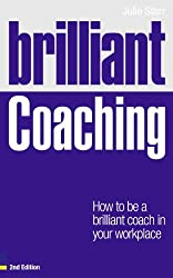 Brilliant Coaching 2e: How to be a brilliant coach in your workplace