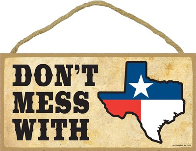 . SJT13200 Holzschild, Motiv Don't Mess with Texas (Texas Flag in Texas State Outline) 12,7 x 25,4 cm ()