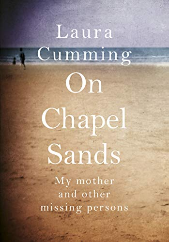 On Chapel Sands: My mother and other missing persons (English Edition) -