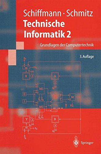 Technische Informatik 2: Grundlagen der Computertechnik (Springer-Lehrbuch)