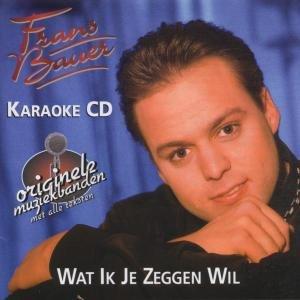 Wat ik je zeggen wil (Karaoke CD)