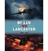 [( Bf 110 Vs Lancaster: 1942-45 )] [by: Robert Forczyk] [Jun-2013]