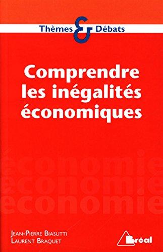 Comprendre les inégalités économiques par Laurent Braquet