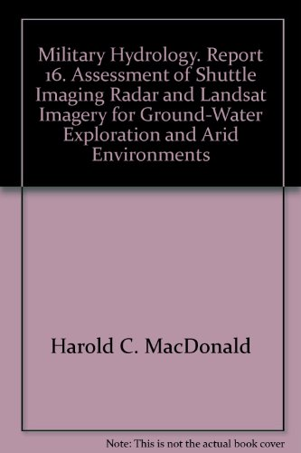 Military Hydrology. Report 16. Assessment of Shuttle Imaging Radar and Landsat Imagery for Ground-Water Exploration and Arid Environments