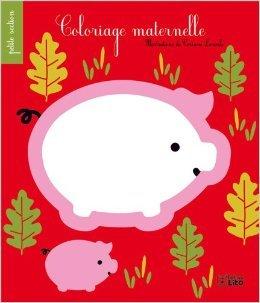 Bloc Maternelle Evolutif : Petite Section - le Cochon - Dès 3 ans de Corinne Lemerle ( 16 octobre 2012 )