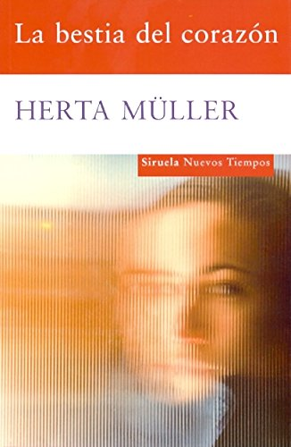 La bestia del corazón (Nuevos Tiempos) por Herta Müller