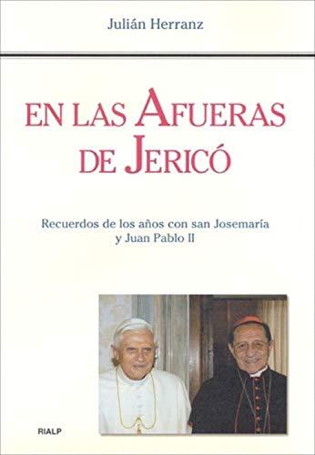 En las afueras de Jericó (Biografías y Testimonios) por Julián Herránz Casado