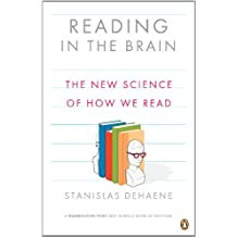 Reading in the Brain: The New Science of How We Read (English Edition)