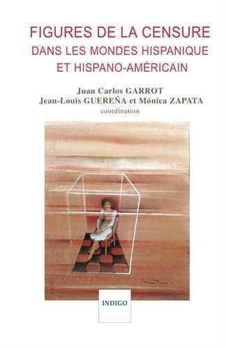 FIGURES DE LA CENSURE DANS LES MONDES HISPANIQUE ET HISPANO-AMÉRICAIN