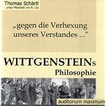 """""""gegen die Verhexung unseres Verstandes..."""" Ludwig Wittgensteins Philosophie. 2 CDs"""
