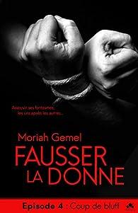 Fausser la donne, tome 4 : Coup de bluff par Moriah Gemel