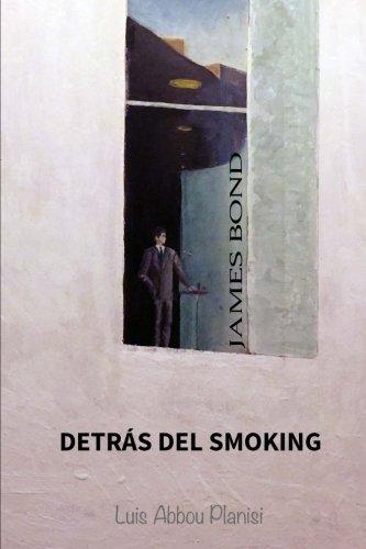 James Bond: detrás del smoking por Luis Abbou Planisi