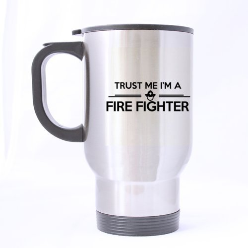 For Firefighter TRUST ME I'M A FIREFIGHTER Stainless Steel Travel Coffee or Tea Mug(Tasses à café) with Handle 14 Ounce