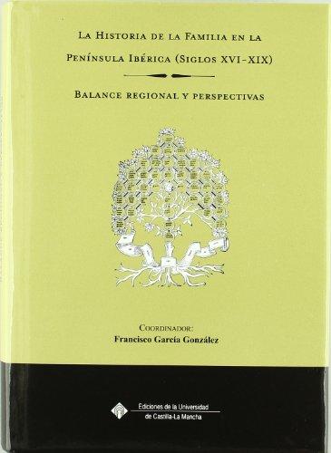 Descargar Libro La historia de la familia en la península ibérica(siglos XVI-XIX) (EDICIONES INSTITUCIONALES) de Francisco García González