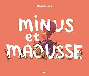 vignette de 'Minus et Maousse (Roisin Swales)'