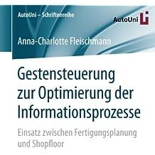 Gestensteuerung zur Optimierung der Informationsprozesse: Einsatz zwischen Fertigungsplanung und Shopfloor (AutoUni – Schriftenreihe)