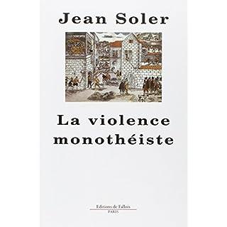 La violence monothéiste