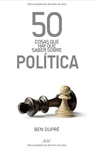 50 cosas que hay que saber sobre política por Ben Dupré