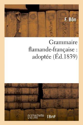 Grammaire flamande-française : adoptée (Éd.1839)
