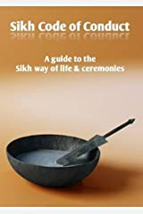 Sikh Code of Conduct - a guide to the Sikh way of life & ceremonies Paperback