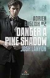 Adrien English, Tome 2 : Danger à Pine Shadow