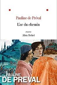 L'or du chemin par Pauline de Préval