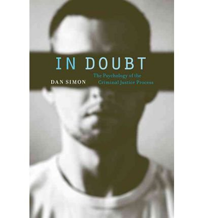 [(In Doubt: The Psychology of the Criminal Justice Process)] [Author: Dan Simon] published on (June, 2012)
