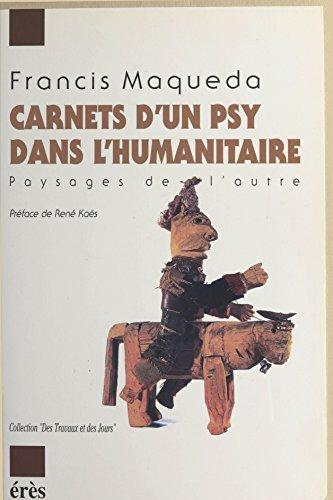 Lire en ligne Carnets d'un psy dans l'humanitaire : Paysages de l'autre epub pdf