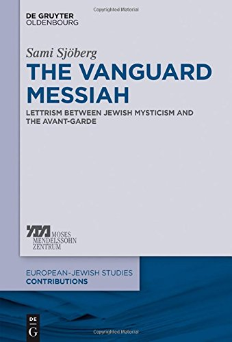 the-vanguard-messiah-lettrism-between-jewish-mysticism-and-the-avant-garde-europaisch-judische-studi