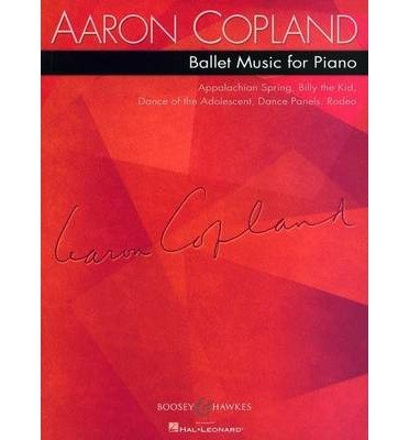 [(Ballet Music for Piano)] [Author: Aaron Copland] published on (May, 2011)