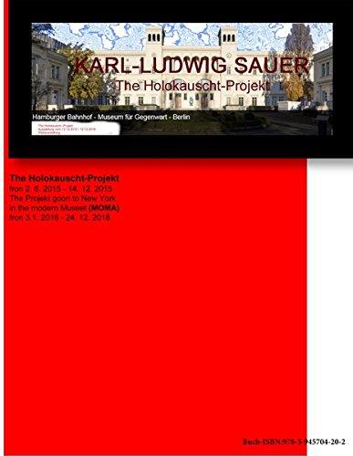 The Holokauscht Projekt im Hamburger Bahnhof Museum für Gegenwart - Berlin fron 2. 6. 2015-14. 12. 2015: Weltausstellung.The Projekt goon to New Museet (MOMA) fron 3.1. 2016-24. 12. 2018