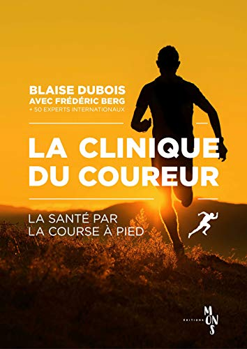 La clinique du coureur : La santé par la course à pied