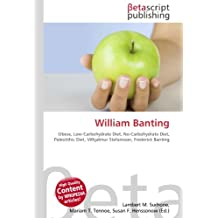 William Banting: Obese, Low-Carbohydrate Diet, No-Carbohydrate Diet, Paleolithic Diet, Vilhjalmur Stefansson, Frederick Banting