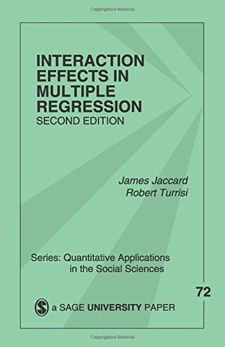 Interaction Effects in Multiple Regression (Quantitative Applications in the Social Sciences)