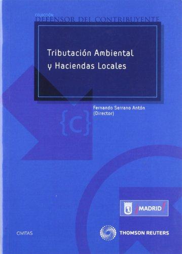 Tributación ambiental y Haciendas Locales (Defensor del Contribuyente) por Fernando Serrano Antón
