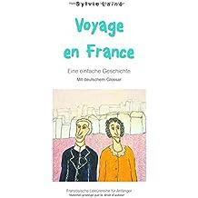 Voyage en France: Eine einfache Geschichte mit deutschem Glossar (Französische Lektürereihe für Anfänger)