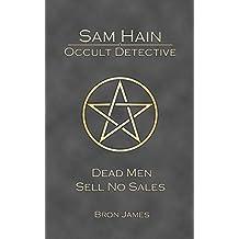 Sam Hain - Occult Detective: #7 Dead Men Sell No Sales