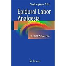 Epidural Labor Analgesia: Childbirth Without Pain