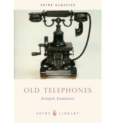 [(Old Telephones)] [Author: Andrew Emmerson] published on (November, 2010)