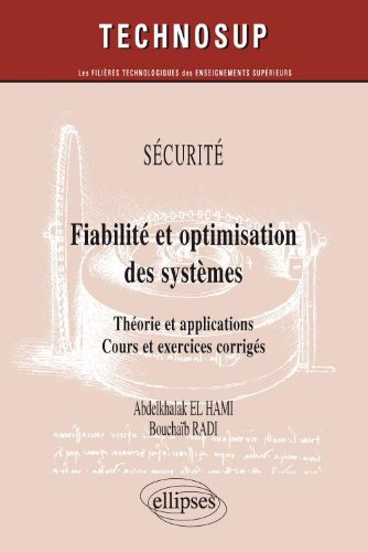 Securite Fiabilite & Optimisation des Systemes Theorie & Applications Cours & Exercices Co.Niv.C