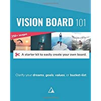 Vision Board 101: A starter kit to easily create your own board.: Clarify your dreams, goals, values, or bucket-list.
